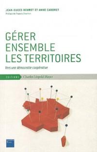 Gérer ensemble les territoires : Vers une démocratie coopérative