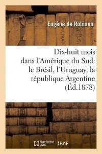 Dix Huit Mois Amerique du Sud  ed 1878