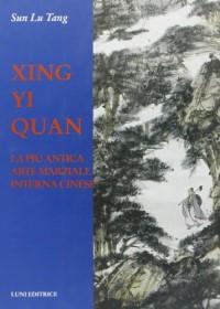 Xing Yi Quan. La più antica sarte marziale interna cinese