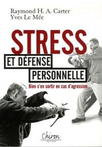 Stress : Et défense personnelle