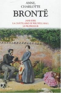 Romans : Jane Eyre, La Châtelaine de Wildfell Hall, Le Professeur