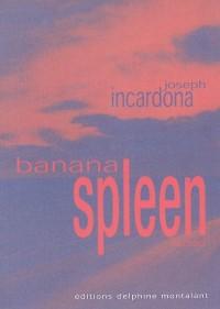 Banana Spleen