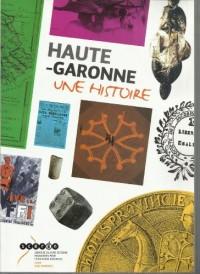 HAUTE -GARONNE Une histoire- Services culture éditions ressources pour l'Education Nationale