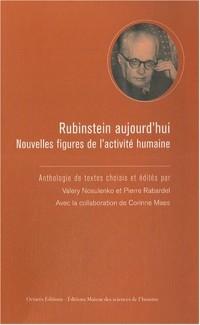 Rubinstein aujourd'hui : Nouvelles figures de l'activité humaine
