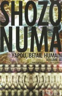 Yapou, bétail humain, Tome 3