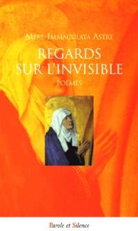 Regards sur l'invisible : Poèmes