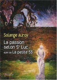 La passion selon St Luc suivi de La petite 53