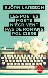 Les poètes morts n'écrivent pas de romans policiers [Poche]