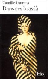 Dans ces bras-là - Prix Renaudot des Lycéens 2000
