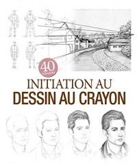 Initiation au dessin au crayon : 40 réalisations