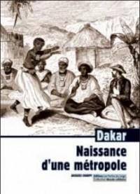 Dakar, naissance d'une métropole