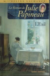 Roman de Julie Papineau Le 2: l''exil