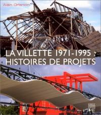 La Villette, 1971-1995: Histoires de projets