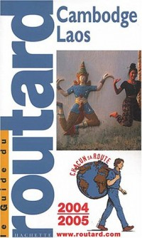 Guide du Routard : Laos - Cambodge 2004