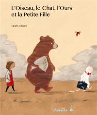L'oiseau, le chat l'ours et la petite fille