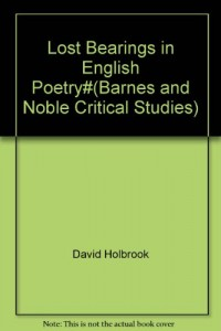 Lost Bearings in English Poetry#(Barnes and Noble Critical Studies)