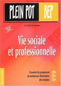 Plein Pot BEP : Vie sociale et professionnelle, BEP