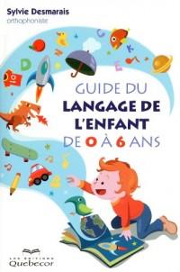 Guide du Langage de l'Enfant de 0 a 6ans