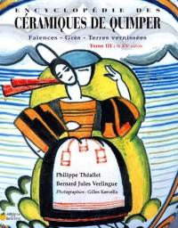 Encyclopédie des Céramiques de Quimper : Tome 3, Le XXe siècle