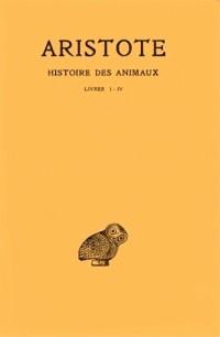 Aristote. Histoire des animaux, tome 1, livres I-IV