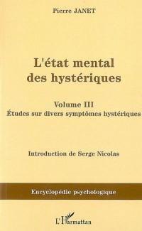 L'état mental des hystériques : Volume 3, études sur divers symptômes hystériques