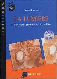 La lumière : Expériences, pratique et savoir-faire (1Cédérom)
