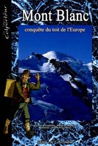 Mont Blanc : Conquête du toit de l'Europe