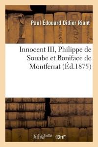 Innocent III  Philippe de Souabe  ed 1875