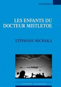 Les enfants du docteur Mistletoe
