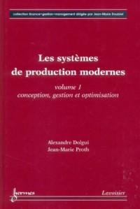 Les systèmes de production modernes, tome 1 : Conception, gestion et optimisation