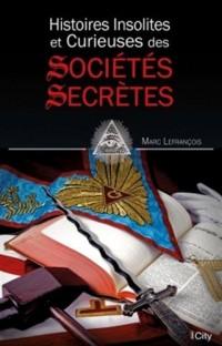 Histoires insolites et curieuses des sociétés secrètes