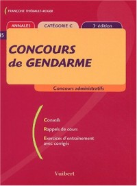 Concours de gendarme, catégorie C : Conseils, rappels de cours, exercices d'entraînement avec corrigés