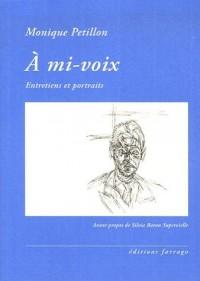 A mi-voix : Entretiens et portraits 1976-2006
