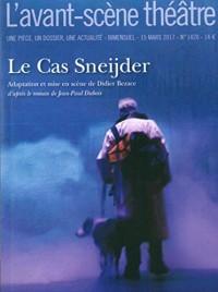 L'Avant-scène théâtre, N° 1420 : Le cas Sneijder