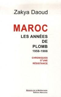 Maroc : Les années de plomb, 1958-1988, Chroniques d'une résistance