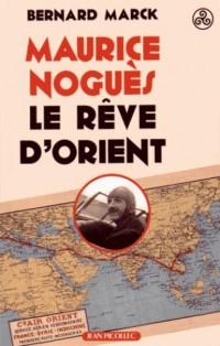 Maurice Noguès, le rêve d'Orient