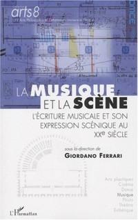La musique et la scène : L'écriture musicale et son expression scénique au XXe siècle