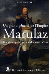 Un grand général de l'Empire, Marulaz: D'après ses papiers et ses mémoires inédits.