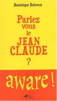 Parlez-vous le Jean-Claude ?