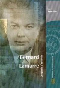 Bernard Lamarre le Génie d'une Vie