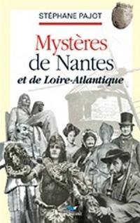 Mystères de Nantes et de Loire-Atlantique