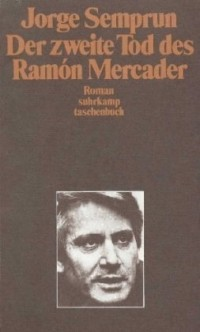 Der zweite Tod des Ramon Mercader.