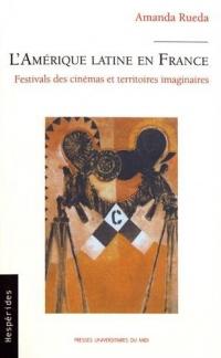 L'Amérique latine en France : Festivals des cinémas et territoires imaginaires