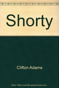 Shorty by Clifton Adams