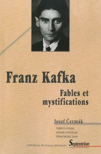 Franz Kafka : Fables et mystifications