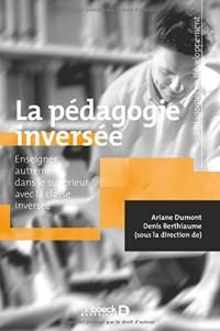La pédagogie inversée : Enseigner autrement dans le supérieur avec la classe inversée