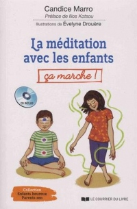 La méditation avec les enfants, ça marche ! (1CD audio)