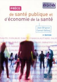 Précis de santé publique et d'économie de la santé: 2eme édition