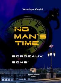 No man's time : Tome 1, Bordeaux 2048