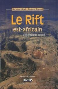 Le Rift est-africain: Une singularité plurielle.